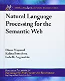 Natural Language Processing for the Semantic Web (Synthesis Lectures on the Semantic Web: Theory and Technolog)