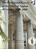 The Centennial History of the Court of Appeals of Georgia, 1906-2006, Charles Adams, 0865547246