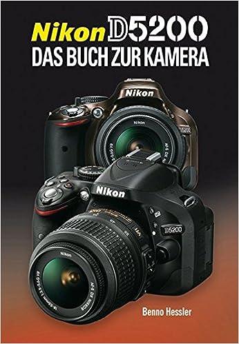 Nikon D5200: Das Buch zur Kamera: Amazon.es: Benno Hessler: Libros ...