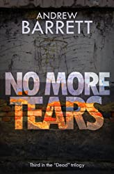 No More Tears (The Dead Trilogy Book 3)