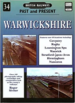 British Railways Past and Present, No. 34: Warwickshire