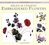 Helen M. Stevens' Embroidered Flowers (The Masterclass Embroidery Series)