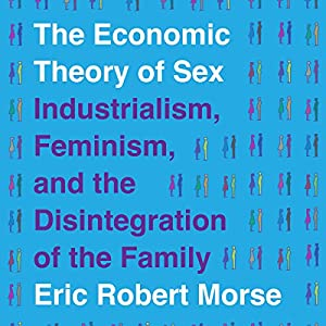 The Economic Theory of Sex Audiobook
