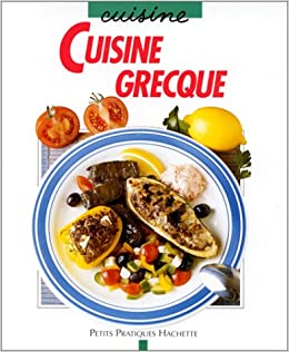 Cuisine Grecque 9782010193613 Amazon Com Books