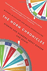 The Norm Chronicles: Stories and Numbers About Danger and Death