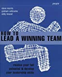 img - for How to Lead a Winning Team (Smarter Solutions: the People Pack) book / textbook / text book