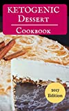 Ketogenic Dessert Cookbook: Delicious Ketogenic Dessert Recipes For Burning Fat (Low Carb High Fat Diet Book 1)
