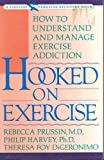Hooked on Exercise, Rebecca Prussin and Philip Harvey, 0671767720