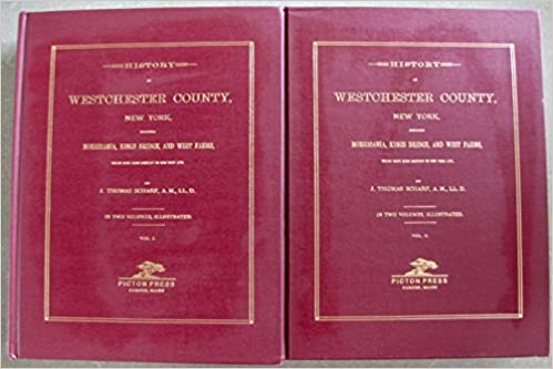 WESTCHESTER CO. NY History of Incl Morrisania Kings Bridge and West Farms 2 volume set