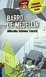 Barro de Medellin/ Mud of Medellin, Alfredo Gomez Cerda, 8426368492