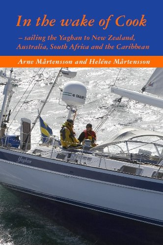 In the wake of Cook - sailing the Yaghan to New Zealand, Australia, South Africa and the Caribbean.
