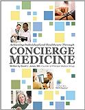 Achieving Individualized Healthcare Through Concierge Medicine