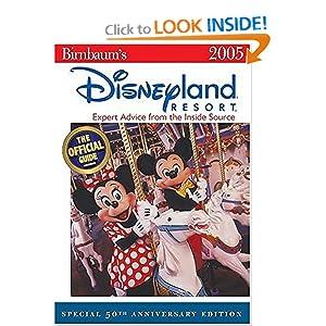 Birnbaum's Disneyland Resort 2005: Expert Advice from the Inside Source Birnbaum