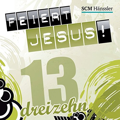 Feiert Jesus! 13 (hänssler music - Feiert Jesus!)