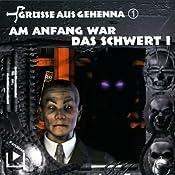 Am Anfang war das Schwert I (Grüße aus Gehenna 1)   Dane Rahlmeyer