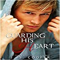 Guarding His Heart Audiobook by J. S. Cooper Narrated by M. Capehart