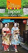 Guide Evasion Japon: Tokyo-Kyoto-Osaka par Duval