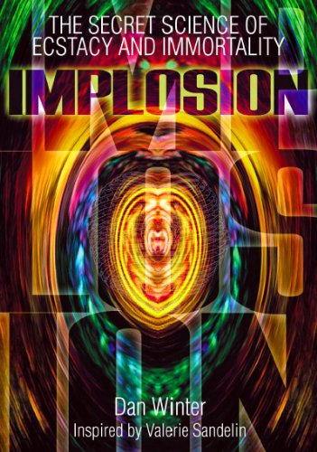 Implosion:Secret Science of Ecstasy and Immortality (English Edition)