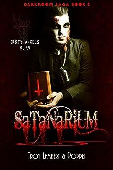 Satanarium (Darkroom Saga Book 2) by [Poppet, Lambert, Troy]