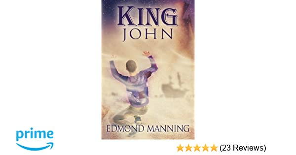 King John (The Lost and Founds) (Volume 4): Edmond Manning