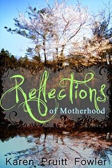 Reflections on Motherhood by [Fowler, Karen]