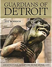 Guardians of Detroit: Architectural Sculpture in the Motor City