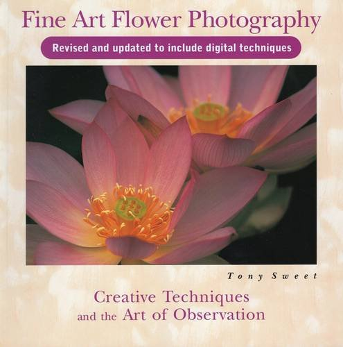 Fine Art Flower Photography: Creative Techniques and the Art of Observation - Yourself Fine Art
