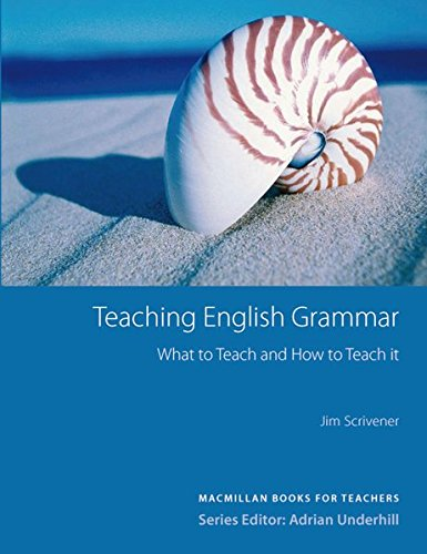 Teaching English Grammar: What to Teach and How to Teach it.Macmillan Books for Teachers / Grammar