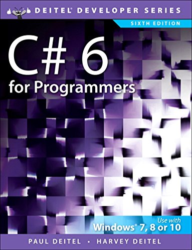 C# 6 for Programmers (6th Edition) (Deitel Developer Series)
