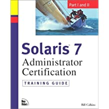Solaris 7 Administration Certification Training Guide: Pt. 1 & Pt. 2 by William Calkins (2000-09-28)