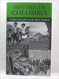 Historia de Colombia: Todo Lo Que Hay Que Saber Spanish