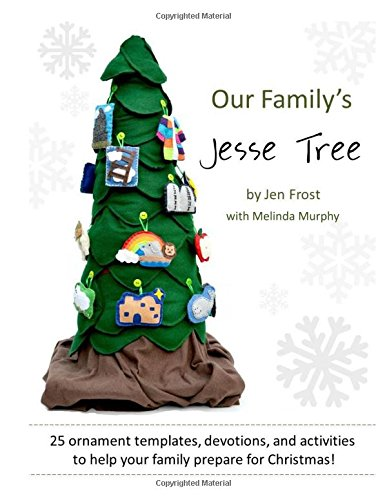 Our Family's Jesse Tree: 25 Ornaments, Devotions, and Activities for (Jesse Tree Catholic)