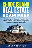 Rhode Island Real Estate Exam Prep: The Complete Guide to Passing the Rhode Island Real Estate Salesperson License Exam the First Time!