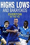 Highs, Lows and Bakayokos: Everton in the 1990s