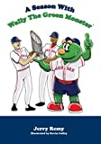 A Season with Wally the Green Monster, Jerry Remy, 1934878073