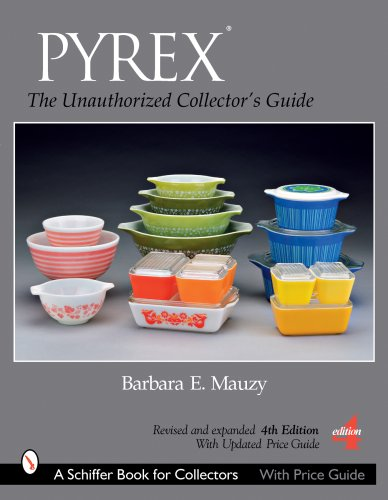 Download PYREX®: The Unauthorized Collector's Guide (Schiffer Book for Collectors) pdf epub