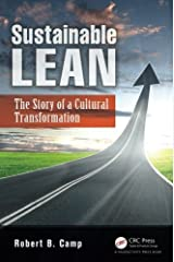 Sustainable Lean: The Story of a Cultural Transformation by Robert B. Camp (2013-03-01) Paperback