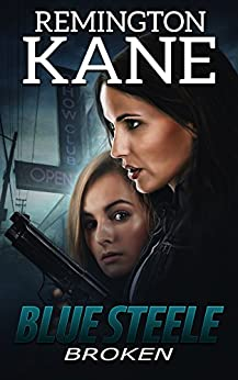 Blue Steele - Broken by [Kane, Remington]