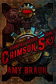 Crimson Sky: A Dark Sky Novel by [Braun, Amy]
