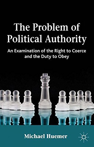The Problem of Political Authority: An Examination of the Right to Coerce and the Duty to Obey Author: Michael Huemer published on December, 2012: Amazon.es: Libros