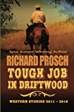 Tough Job in Driftwood: Western Stories: 2011 - 2016