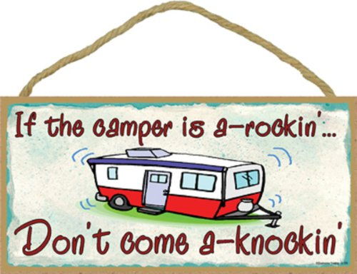 If The Camper Is A-Rockin ... Don't Come A-Knockin Sign made our list of Inspirational And Funny Camping Quotes