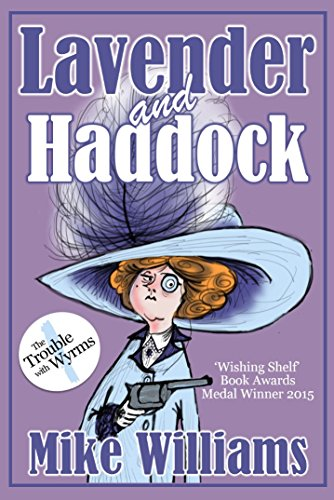 LAVENDER AND HADDOCK: Part One of 'The Trouble with Wyrms' Trilogy