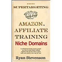 Niche Domain Name Research, Keyword Research & How to Find an Exact Match .COM Domain (Supertargeting Affiliate Training Book 5)