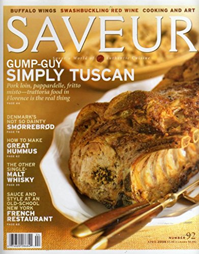 (Saveur #92 April 2006 Magazine FLAVORS OF HOME: WHEN THE CITIZENS OF FLORENCE GO OUT TO LUNCH OR DINNER THEY EXPECT SIMPLE, EARTHY, GENUINE TUSCAN COOKING)
