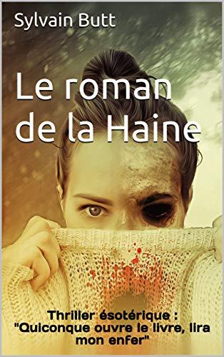 Amazon Com Le Roman De La Haine Thriller Esoterique