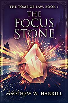 The Focus Stone (The Tome of Law Book 1)