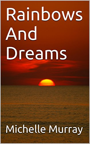 Book: Rainbows And Dreams by Michelle Murray