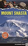 Mount Shasta: A Guide to Climbing, Skiing, and Exploring California's Premier Mountain