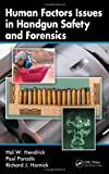 img - for Human Factors Issues in Handgun Safety and Forensics by Hal W. Hendrick (2007-11-26) book / textbook / text book